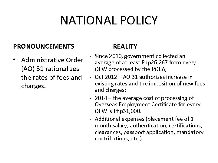 NATIONAL POLICY PRONOUNCEMENTS REALITY - Since 2010, government collected an • Administrative Order average