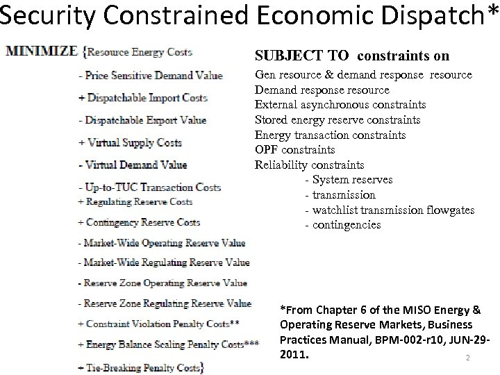 Security Constrained Economic Dispatch* SUBJECT TO constraints on Gen resource & demand response resource