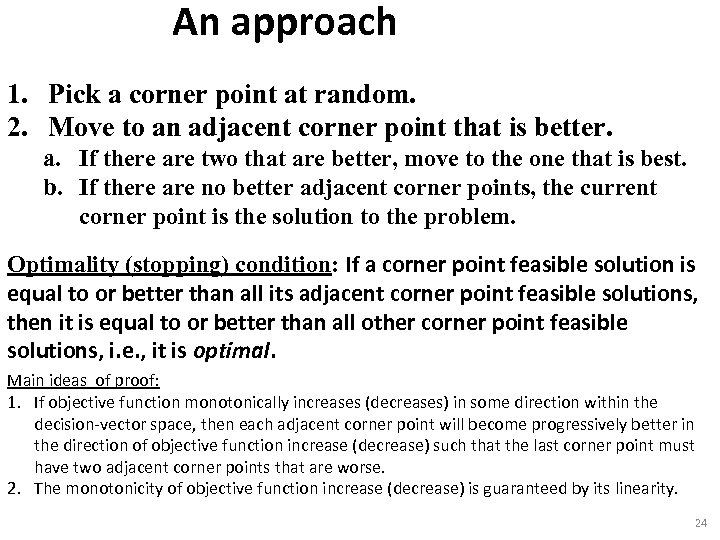 An approach 1. Pick a corner point at random. 2. Move to an adjacent