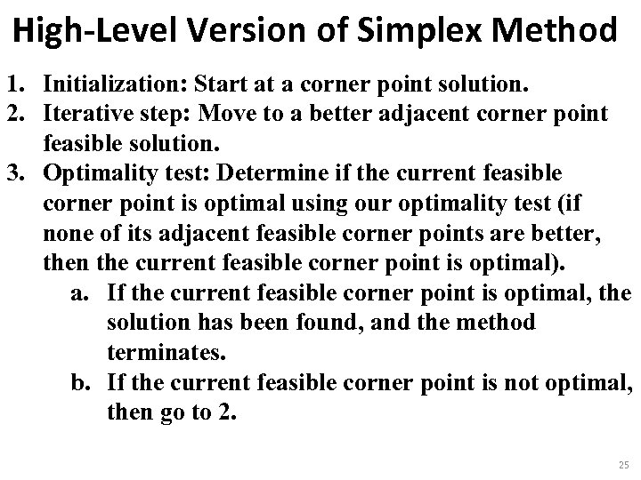 High-Level Version of Simplex Method 1. Initialization: Start at a corner point solution. 2.