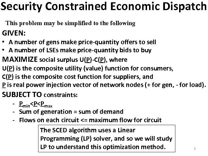 Security Constrained Economic Dispatch This problem may be simplified to the following GIVEN: •