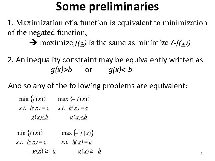 Some preliminaries 1. Maximization of a function is equivalent to minimization of the negated