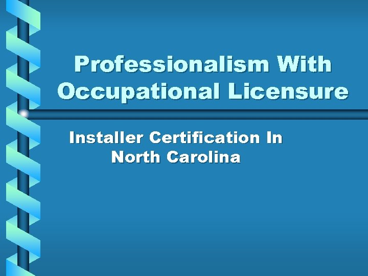 Professionalism With Occupational Licensure Installer Certification In North Carolina