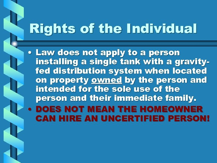 Rights of the Individual • Law does not apply to a person installing a