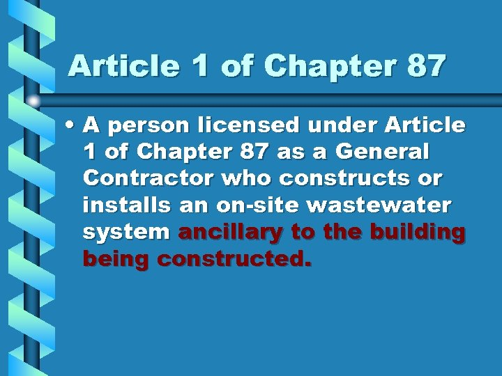 Article 1 of Chapter 87 • A person licensed under Article 1 of Chapter