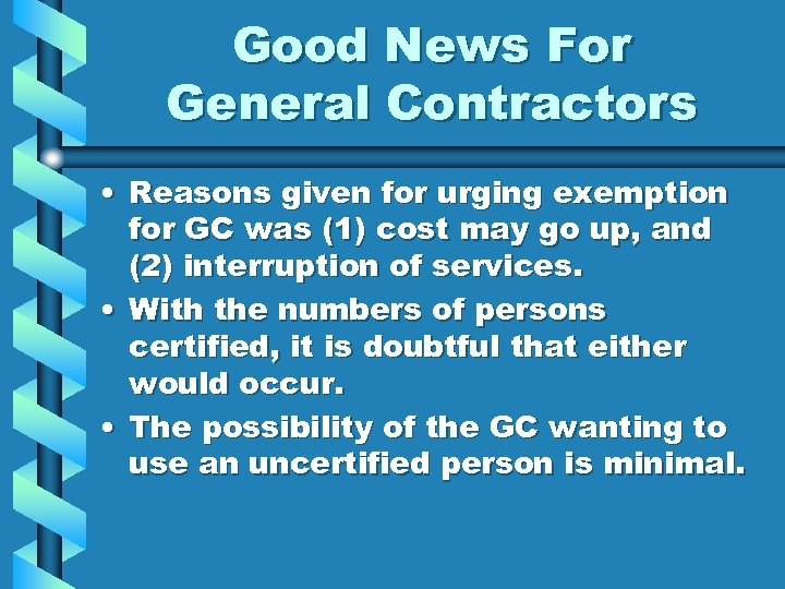 Good News For General Contractors • Reasons given for urging exemption for GC was