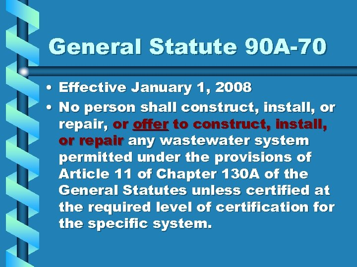 General Statute 90 A-70 • Effective January 1, 2008 • No person shall construct,