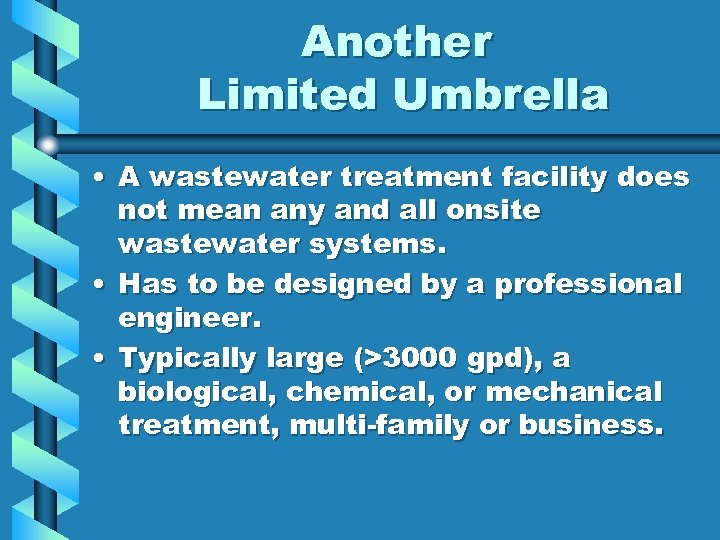 Another Limited Umbrella • A wastewater treatment facility does not mean any and all