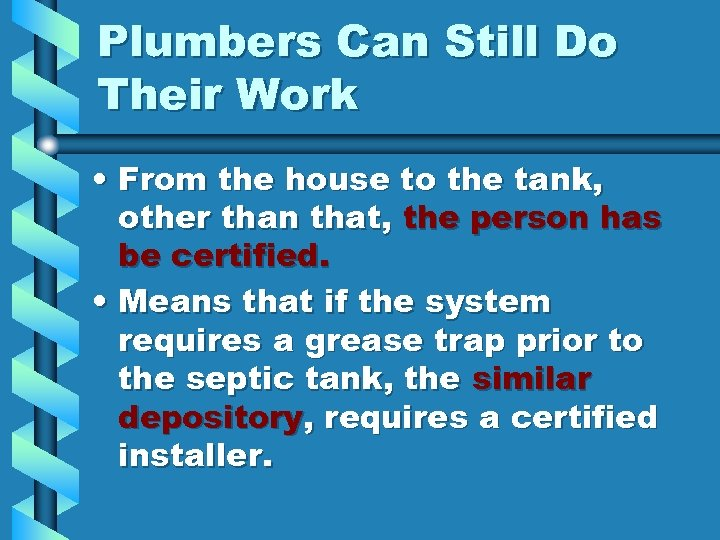 Plumbers Can Still Do Their Work • From the house to the tank, other