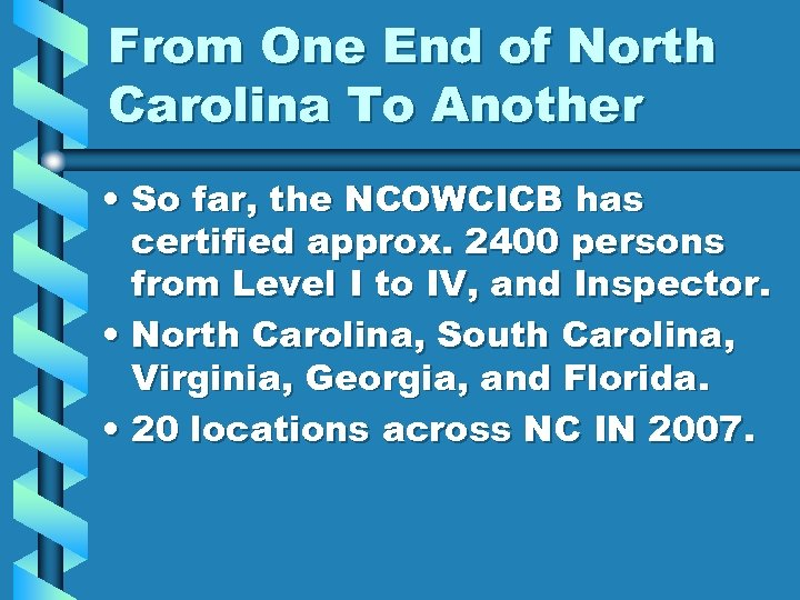 From One End of North Carolina To Another • So far, the NCOWCICB has