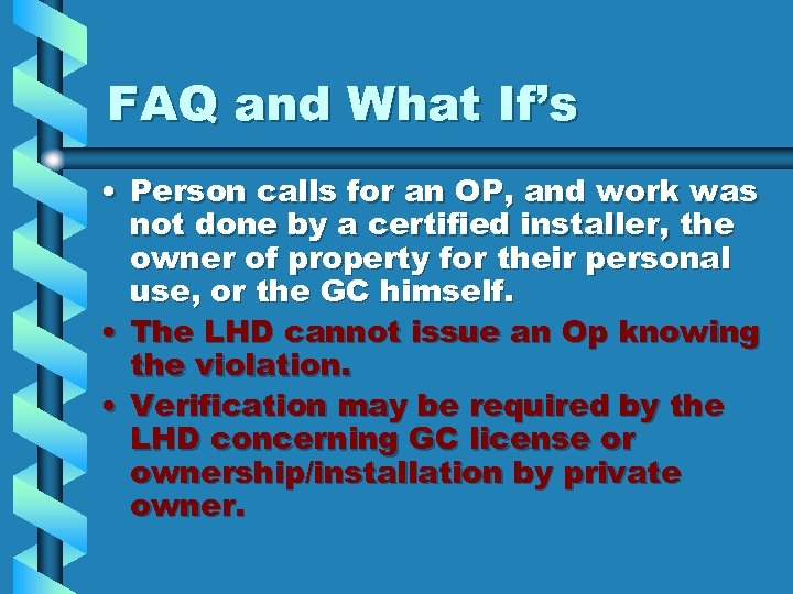 FAQ and What If's • Person calls for an OP, and work was not
