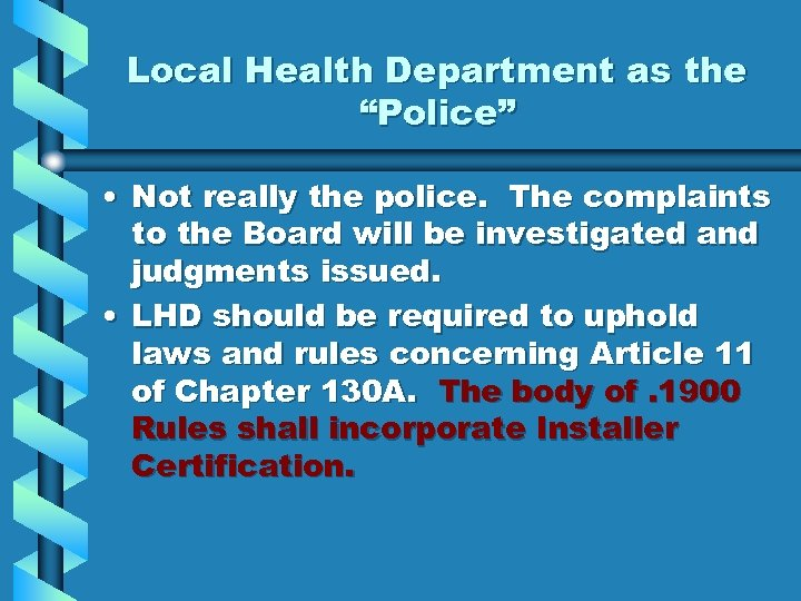 "Local Health Department as the ""Police"" • Not really the police. The complaints to"