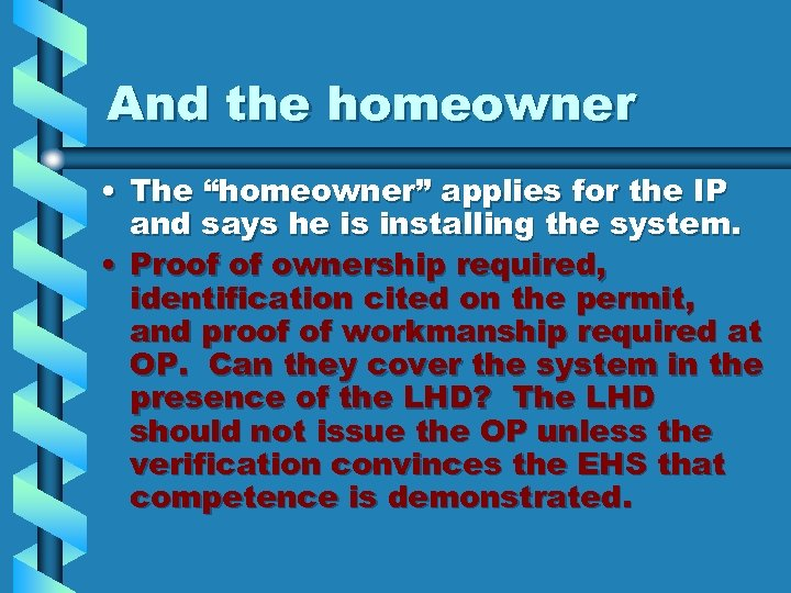 "And the homeowner • The ""homeowner"" applies for the IP and says he is"