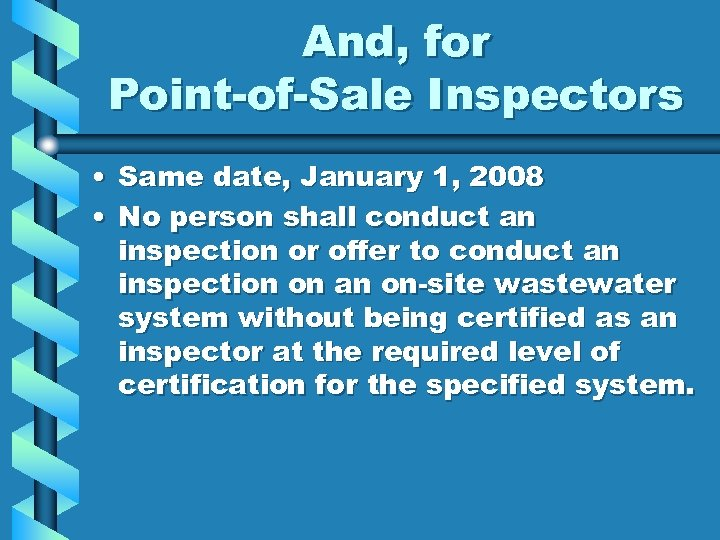 And, for Point-of-Sale Inspectors • Same date, January 1, 2008 • No person shall