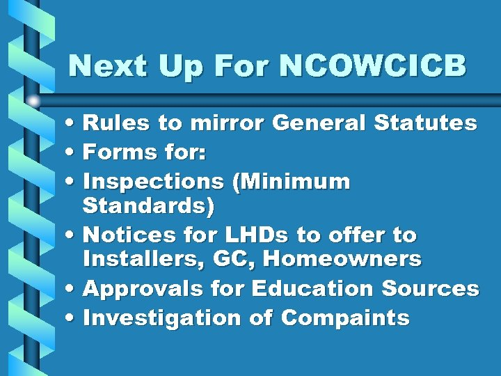 Next Up For NCOWCICB • Rules to mirror General Statutes • Forms for: •