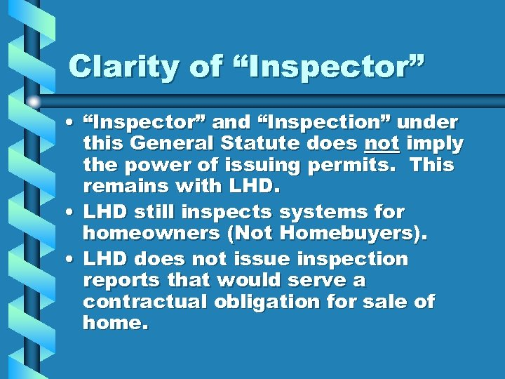 "Clarity of ""Inspector"" • ""Inspector"" and ""Inspection"" under this General Statute does not imply"