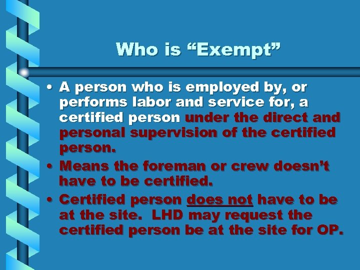 "Who is ""Exempt"" • A person who is employed by, or performs labor and"