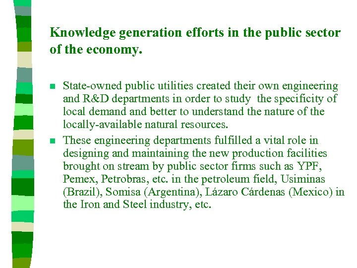 Knowledge generation efforts in the public sector of the economy. n n State-owned public