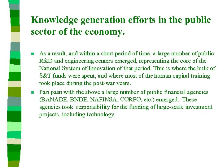 Knowledge generation efforts in the public sector of the economy. n n As a