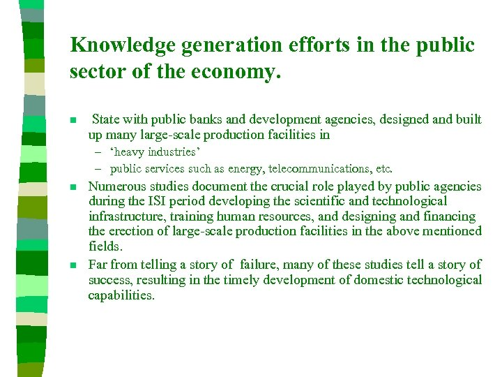 Knowledge generation efforts in the public sector of the economy. n State with public