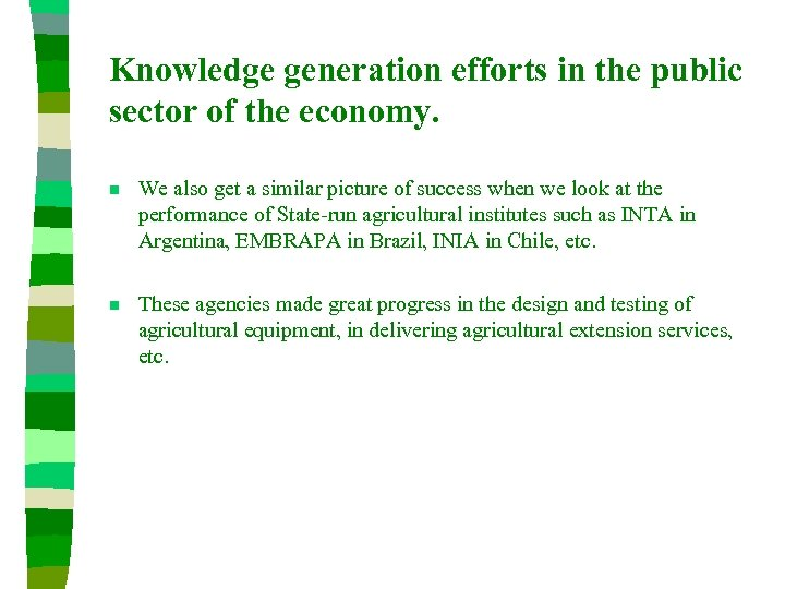 Knowledge generation efforts in the public sector of the economy. n We also get