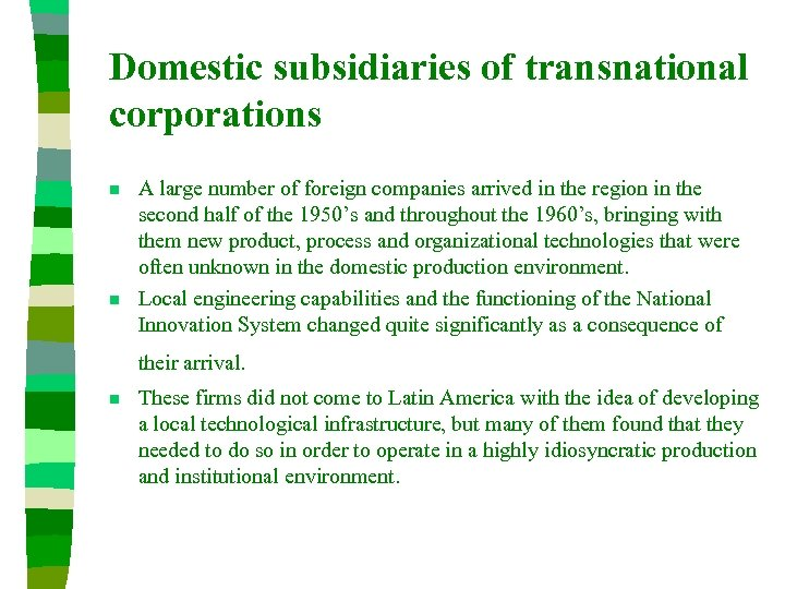 Domestic subsidiaries of transnational corporations n n A large number of foreign companies arrived
