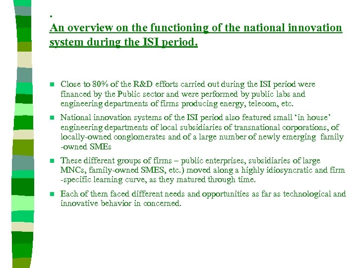 . An overview on the functioning of the national innovation system during the ISI