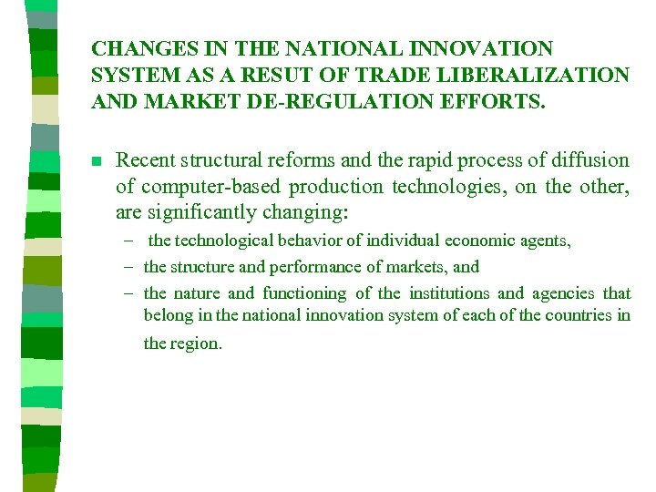 CHANGES IN THE NATIONAL INNOVATION SYSTEM AS A RESUT OF TRADE LIBERALIZATION AND MARKET