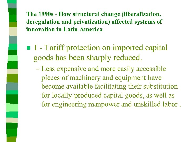 The 1990 s - How structural change (liberalization, deregulation and privatization) affected systems of