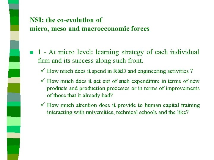 NSI: the co-evolution of micro, meso and macroeconomic forces n 1 - At micro