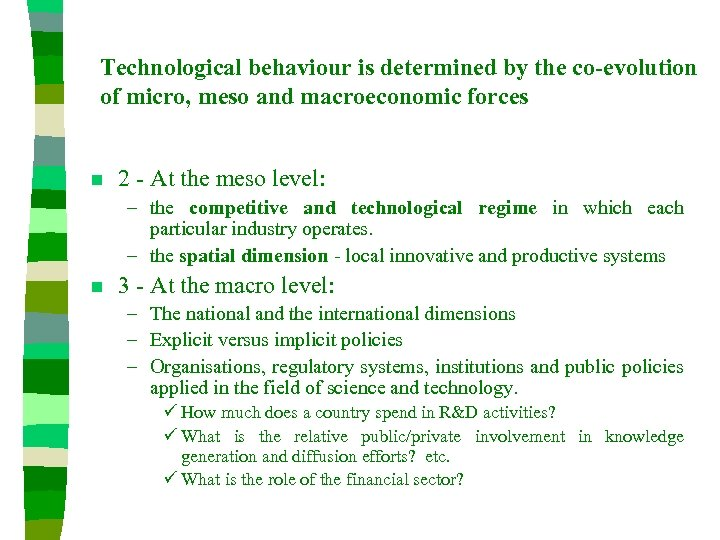Technological behaviour is determined by the co-evolution of micro, meso and macroeconomic forces n