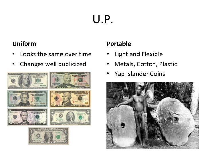 U. P. Uniform Portable • Looks the same over time • Changes well publicized