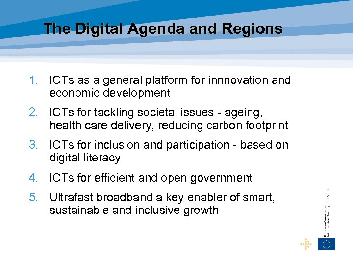 The Digital Agenda and Regions 1. ICTs as a general platform for innnovation and