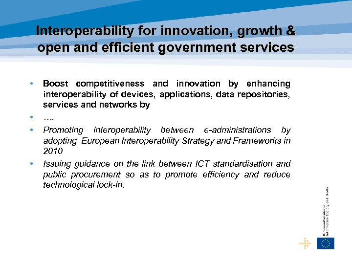 Interoperability for innovation, growth & open and efficient government services • • Boost competitiveness