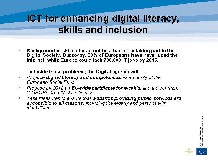 ICT for enhancing digital literacy, skills and inclusion • • Background or skills should