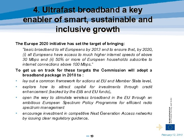 4. Ultrafast broadband a key enabler of smart, sustainable and inclusive growth The Europe