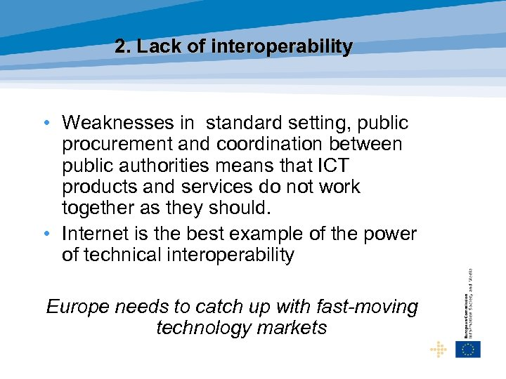 2. Lack of interoperability • Weaknesses in standard setting, public procurement and coordination between
