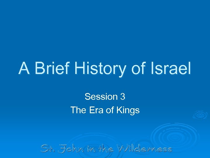 A Brief History of Israel Session 3 The Era of Kings
