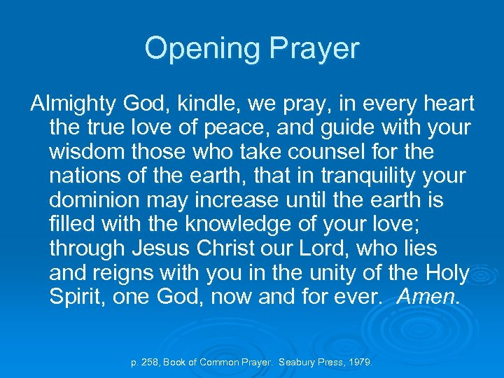 Opening Prayer Almighty God, kindle, we pray, in every heart the true love of