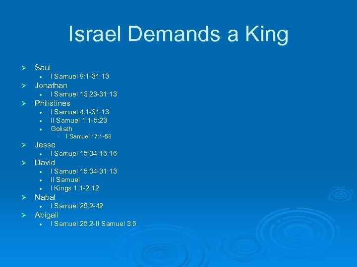 Israel Demands a King Ø Saul l Ø Jonathan l Ø I Samuel 9: