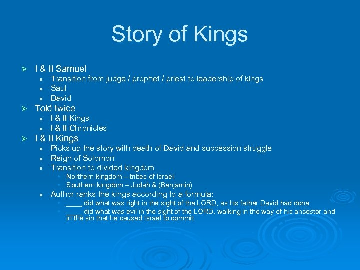 Story of Kings Ø I & II Samuel l Ø Told twice l l