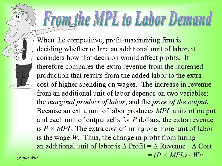 When the competitive, profit-maximizing firm is deciding whether to hire an additional unit of