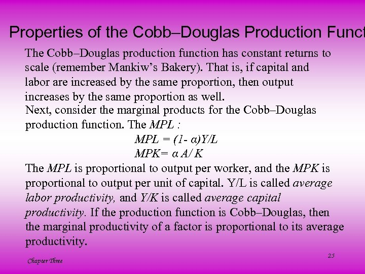 Properties of the Cobb–Douglas Production Funct The Cobb–Douglas production function has constant returns to