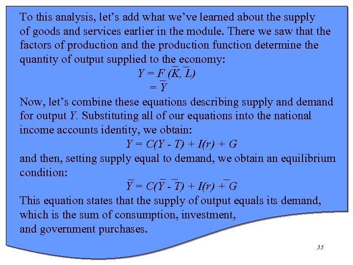 To this analysis, let's add what we've learned about the supply of goods and
