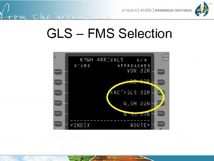 GLS – FMS Selection