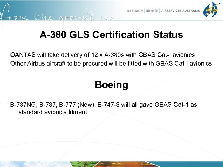 A-380 GLS Certification Status QANTAS will take delivery of 12 x A-380 s with