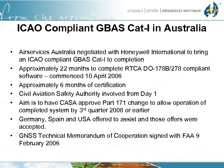ICAO Compliant GBAS Cat-I in Australia • • Airservices Australia negotiated with Honeywell International