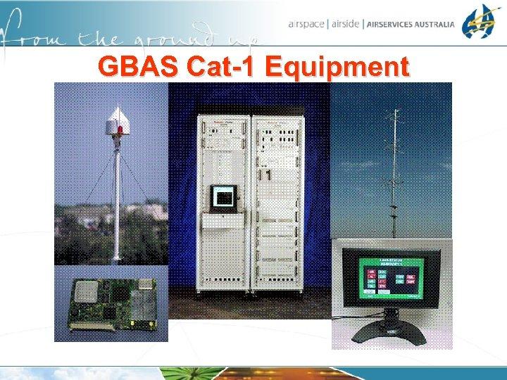 GBAS Cat-1 Equipment