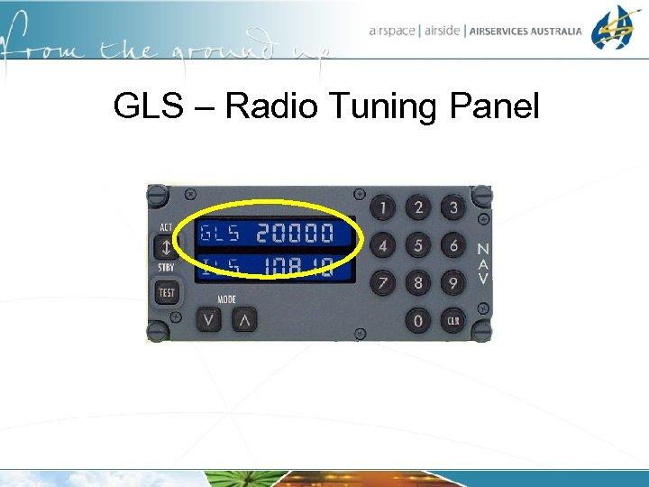 GLS – Radio Tuning Panel