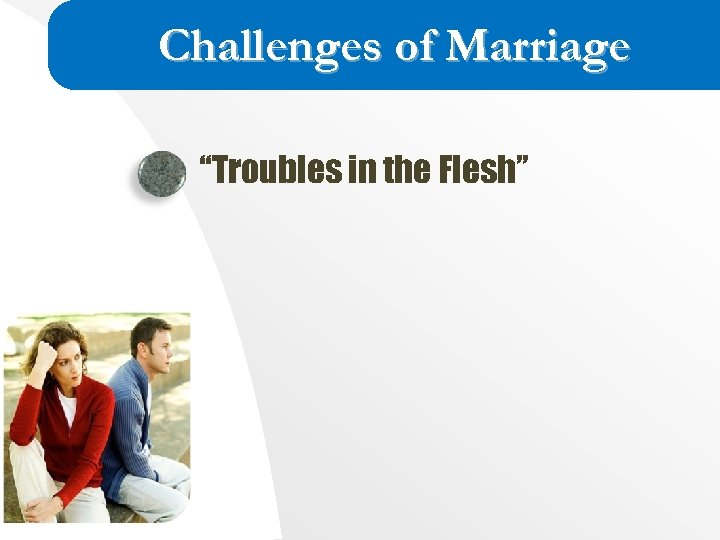 """Challenges of Marriage """"Troubles in the Flesh"""""""